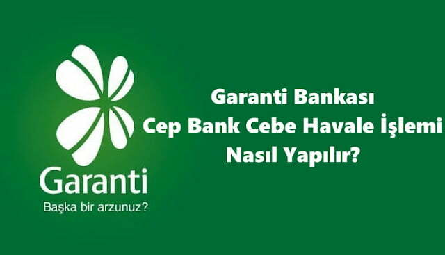 Garanti Bankası Cep Bank Cebe Havale İşlemi Nasıl Yapılır?