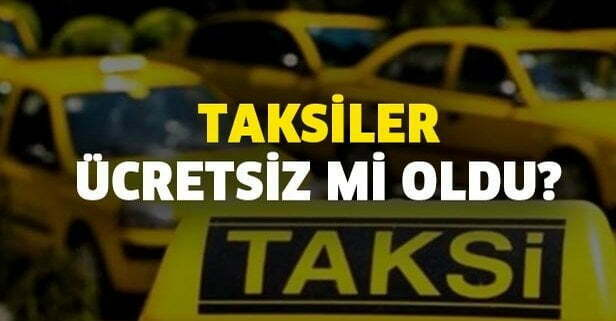 Sokağa Çıkma Yasağında Taksiler Bedava mı?